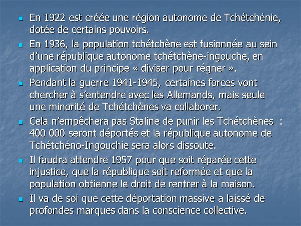 En 1922 est créée une région autonome de Tchétchénie, dotée de certains pouvoirs.