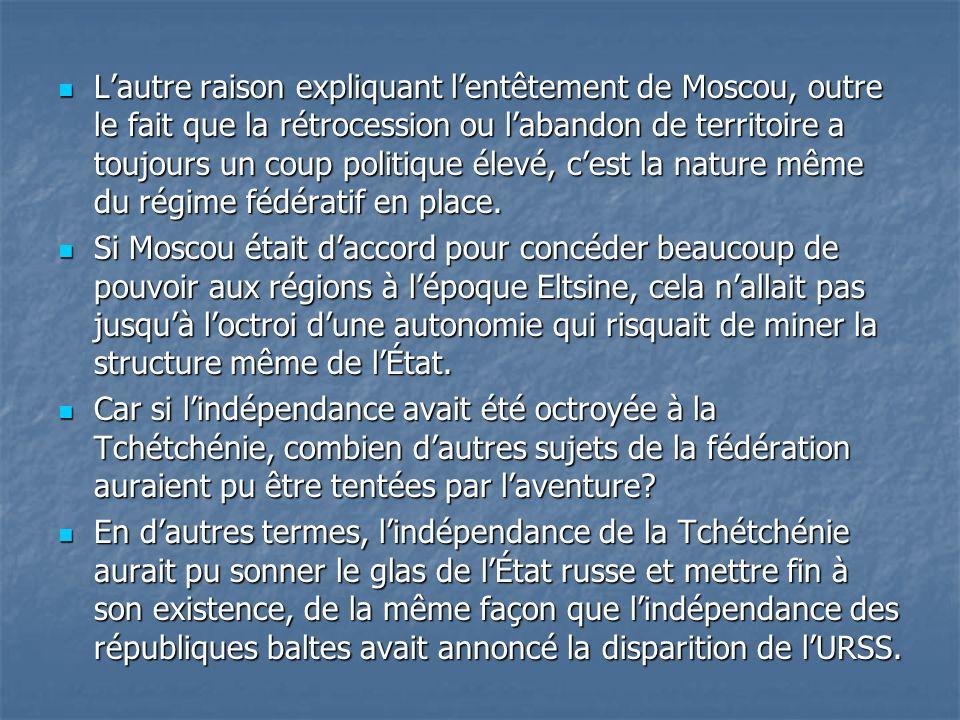 L'autre raison expliquant l'entêtement de Moscou, outre le fait que la rétrocession ou l'abandon de territoire a toujours un coup politique élevé, c'est la nature même du régime fédératif en place.
