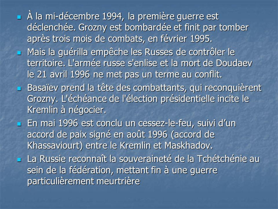 À la mi-décembre 1994, la première guerre est déclenchée