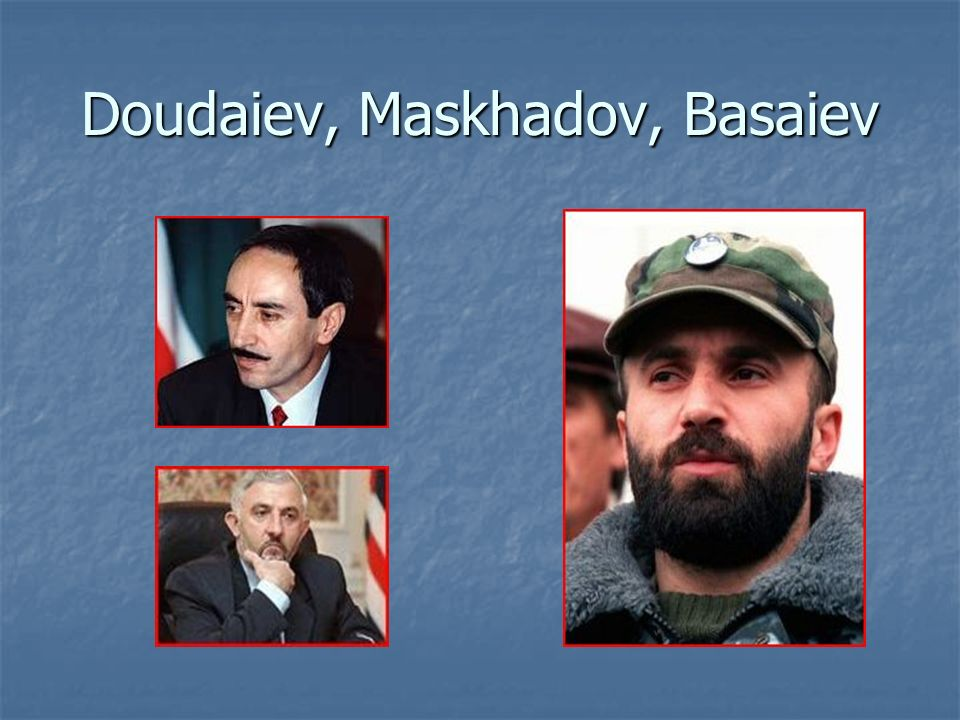 Doudaiev, Maskhadov, Basaiev