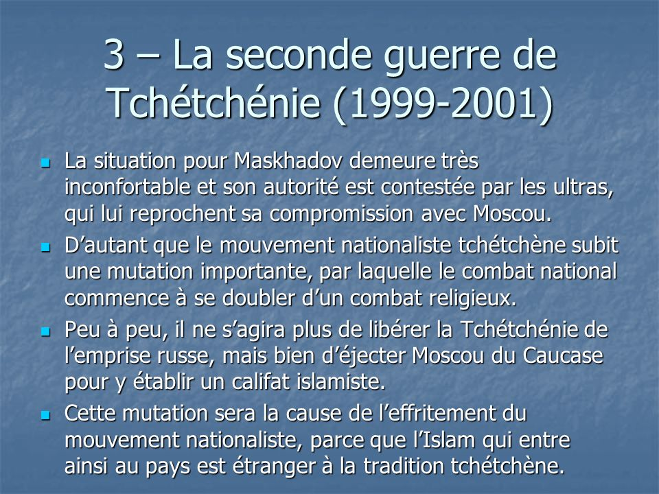 3 – La seconde guerre de Tchétchénie (1999-2001)