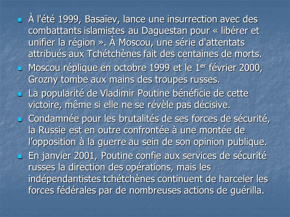 À l été 1999, Basaïev, lance une insurrection avec des combattants islamistes au Daguestan pour « libérer et unifier la région ». À Moscou, une série d attentats attribués aux Tchétchènes fait des centaines de morts.