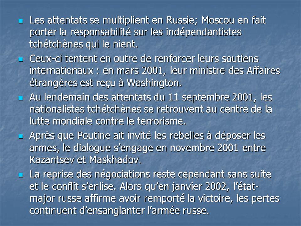 Les attentats se multiplient en Russie; Moscou en fait porter la responsabilité sur les indépendantistes tchétchènes qui le nient.