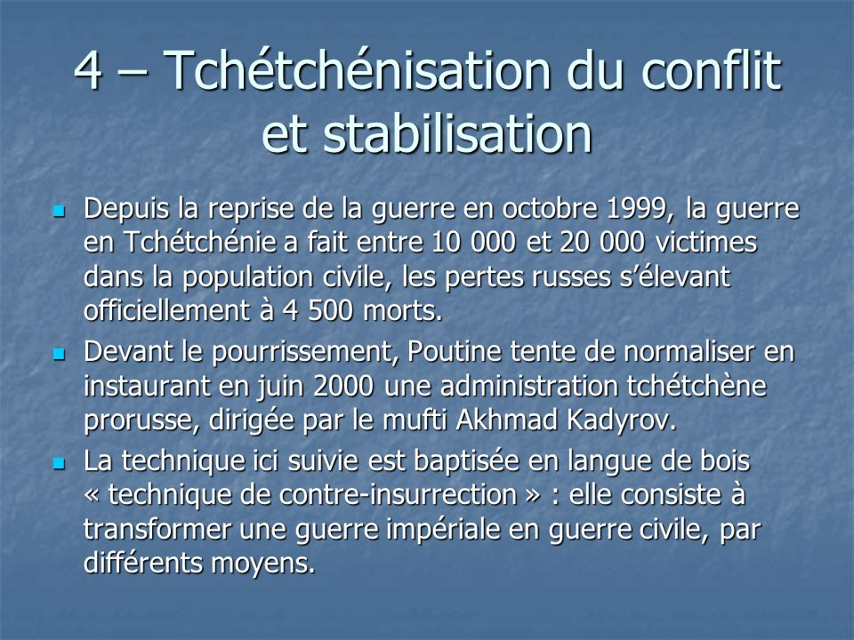 4 – Tchétchénisation du conflit et stabilisation