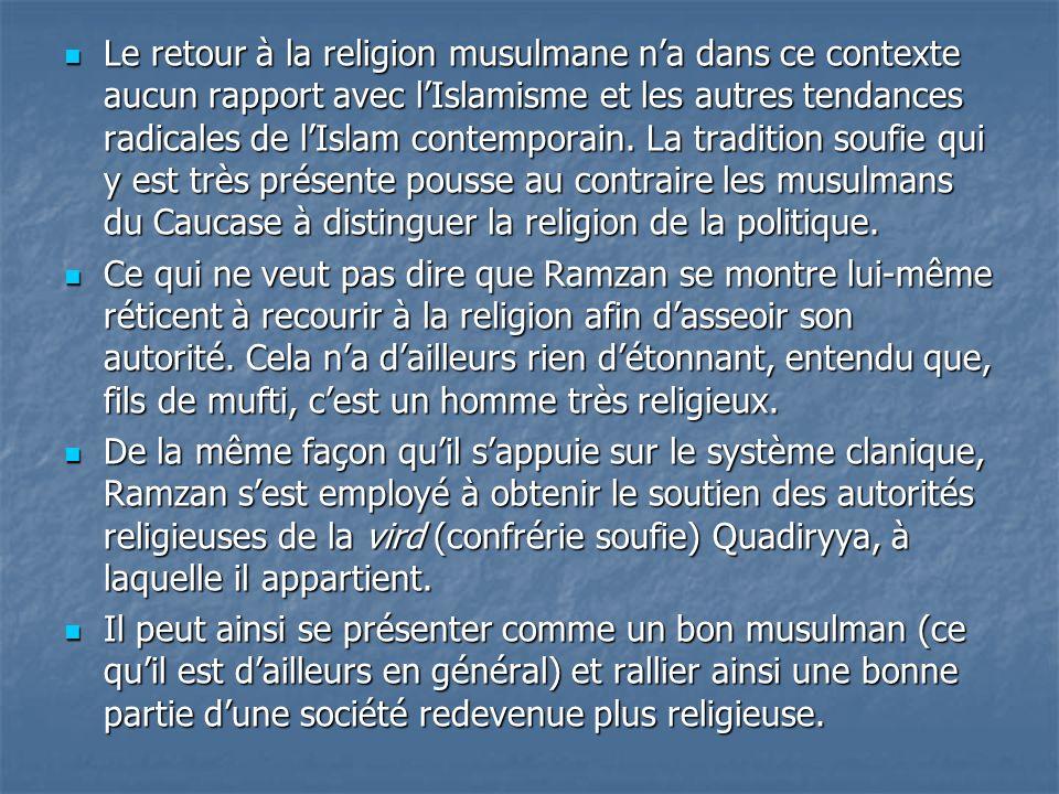 Le retour à la religion musulmane n'a dans ce contexte aucun rapport avec l'Islamisme et les autres tendances radicales de l'Islam contemporain. La tradition soufie qui y est très présente pousse au contraire les musulmans du Caucase à distinguer la religion de la politique.