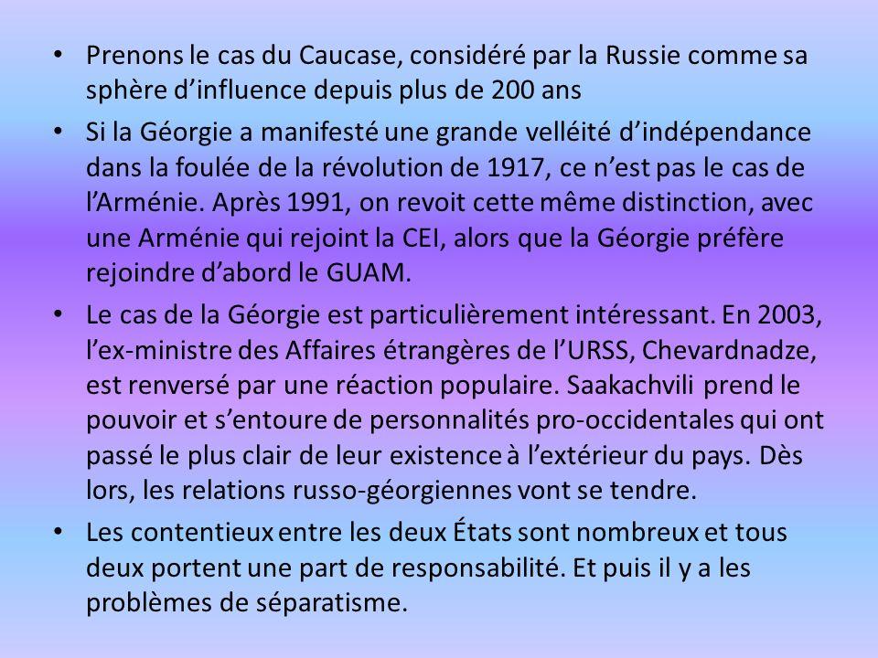 Prenons le cas du Caucase, considéré par la Russie comme sa sphère d'influence depuis plus de 200 ans