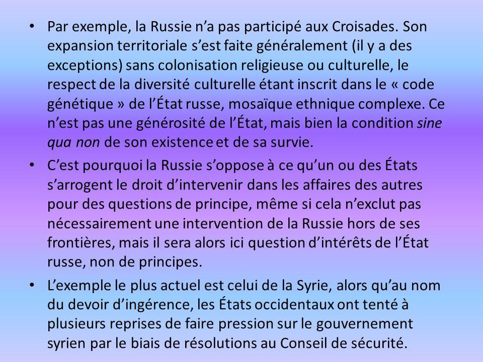 Par exemple, la Russie n'a pas participé aux Croisades