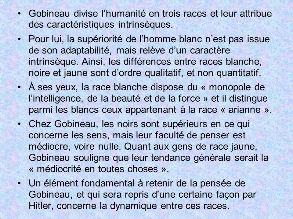 Gobineau divise l'humanité en trois races et leur attribue des caractéristiques intrinsèques.