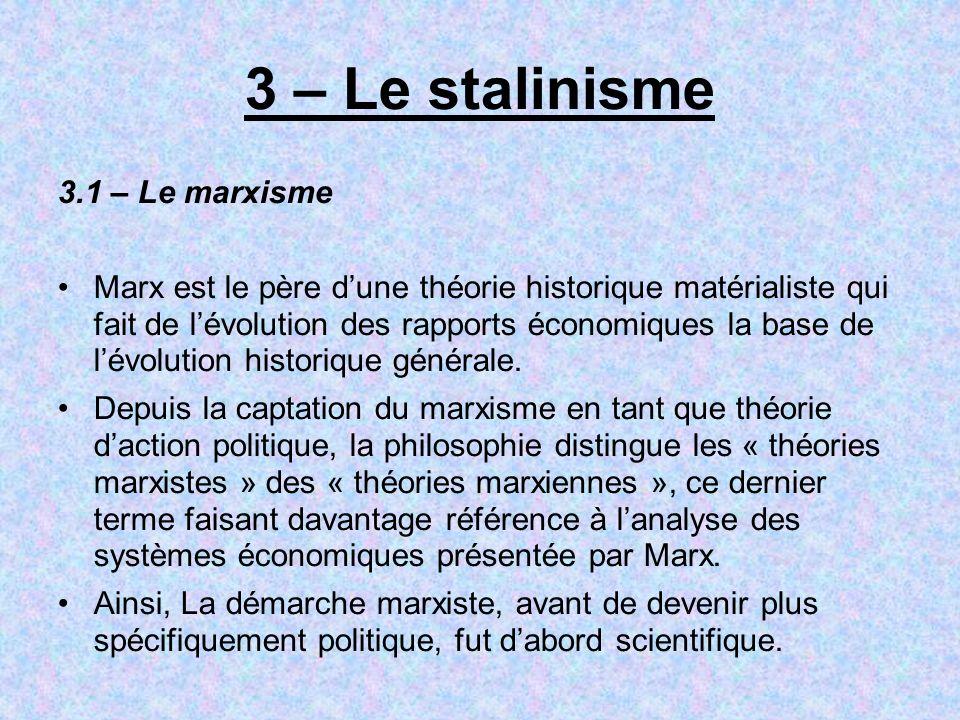 3 – Le stalinisme 3.1 – Le marxisme