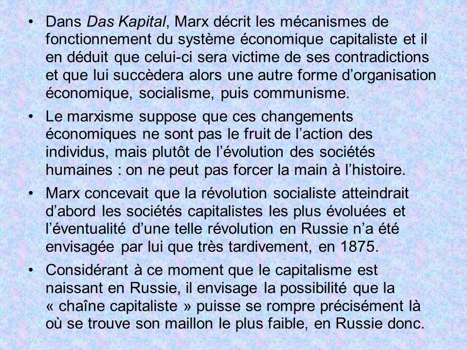 Dans Das Kapital, Marx décrit les mécanismes de fonctionnement du système économique capitaliste et il en déduit que celui-ci sera victime de ses contradictions et que lui succèdera alors une autre forme d'organisation économique, socialisme, puis communisme.