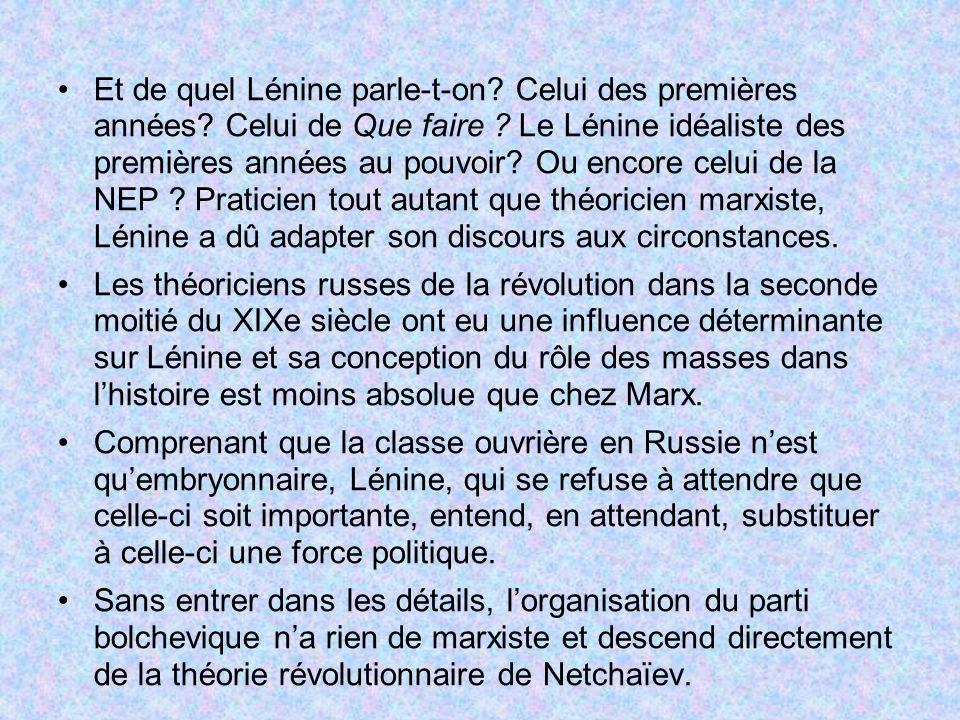 Et de quel Lénine parle-t-on. Celui des premières années