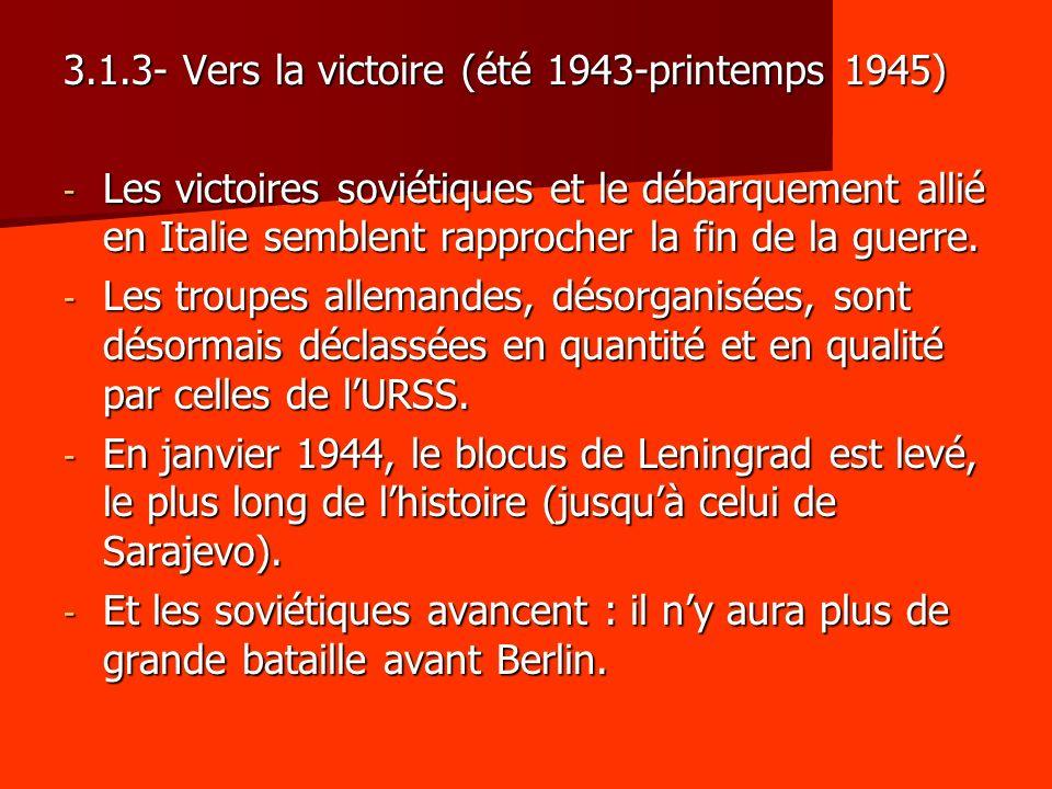 3.1.3- Vers la victoire (été 1943-printemps 1945)