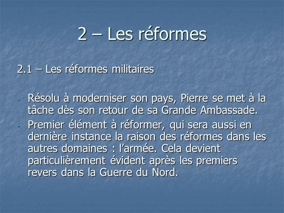 2 – Les réformes 2.1 – Les réformes militaires