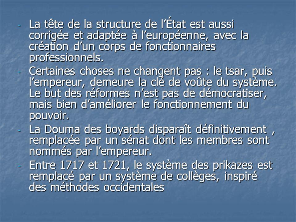 La tête de la structure de l'État est aussi corrigée et adaptée à l'européenne, avec la création d'un corps de fonctionnaires professionnels.