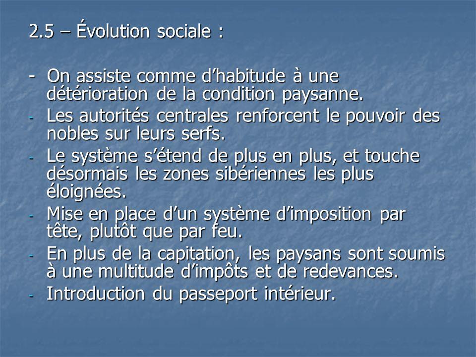 2.5 – Évolution sociale : - On assiste comme d'habitude à une détérioration de la condition paysanne.