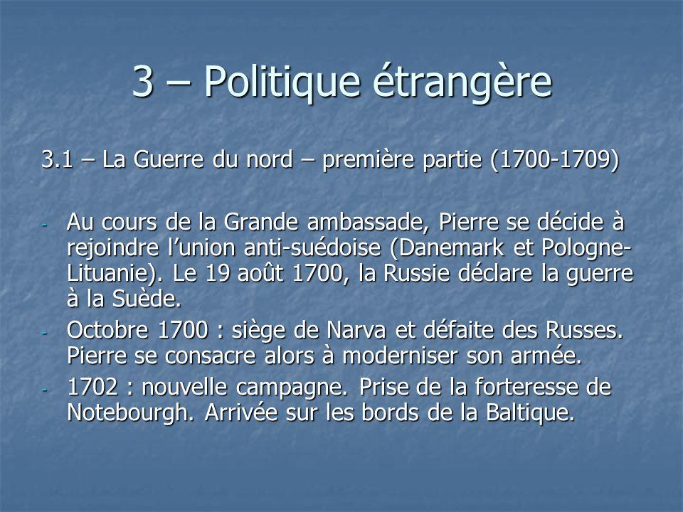 3 – Politique étrangère 3.1 – La Guerre du nord – première partie (1700-1709)