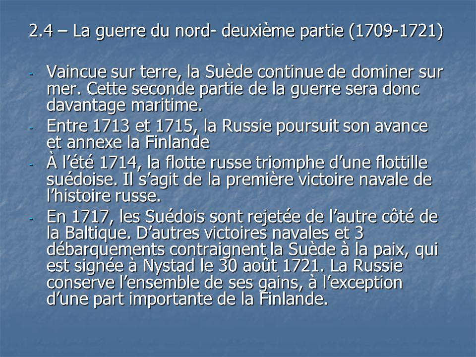 2.4 – La guerre du nord- deuxième partie (1709-1721)