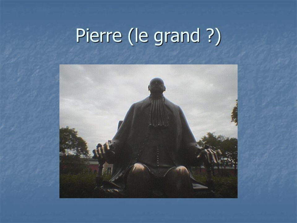 Pierre (le grand )