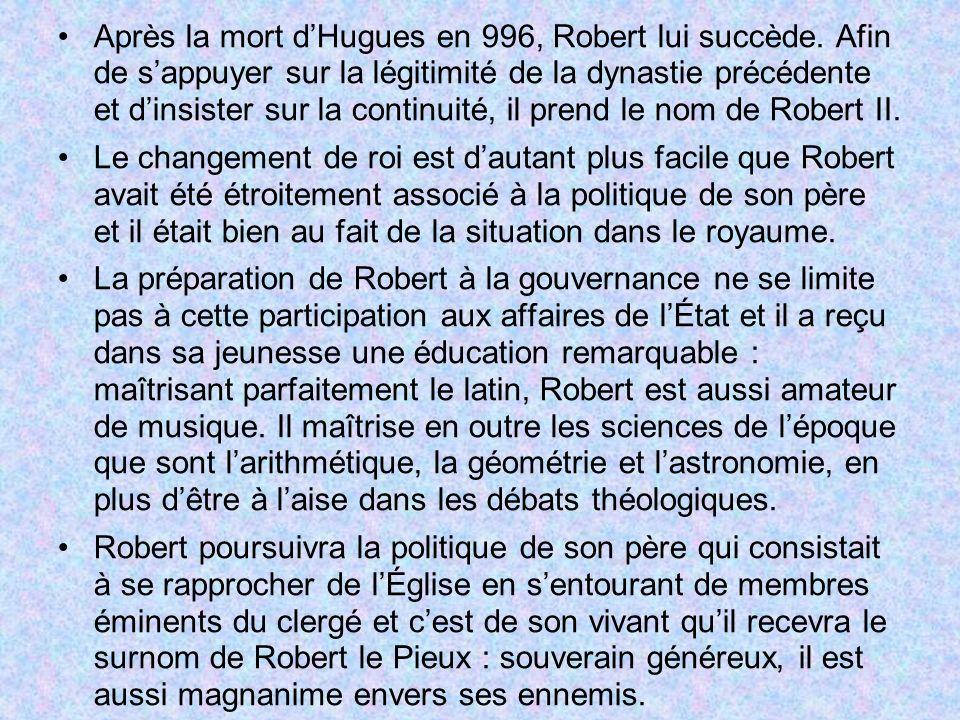 Après la mort d'Hugues en 996, Robert lui succède