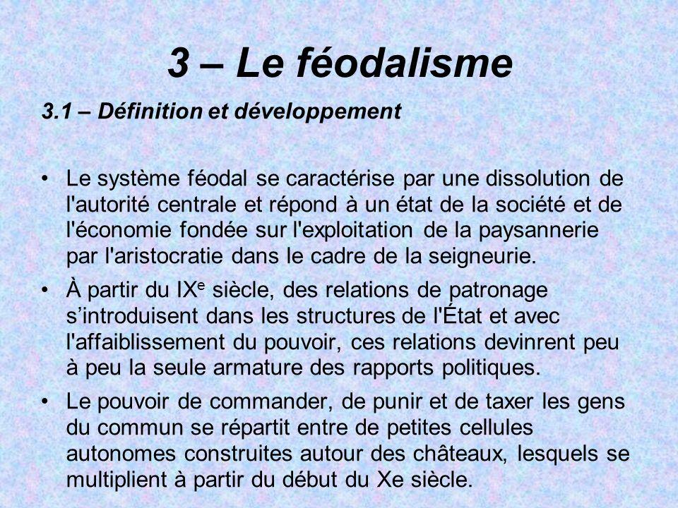 3 – Le féodalisme 3.1 – Définition et développement