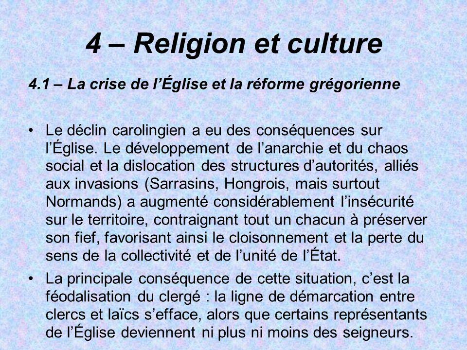4 – Religion et culture 4.1 – La crise de l'Église et la réforme grégorienne.