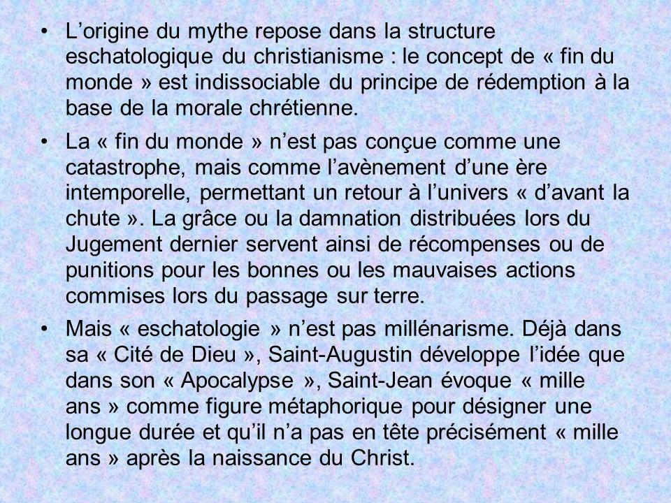 L'origine du mythe repose dans la structure eschatologique du christianisme : le concept de « fin du monde » est indissociable du principe de rédemption à la base de la morale chrétienne.