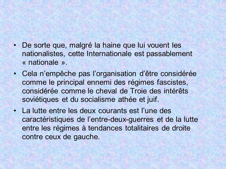 De sorte que, malgré la haine que lui vouent les nationalistes, cette Internationale est passablement « nationale ».