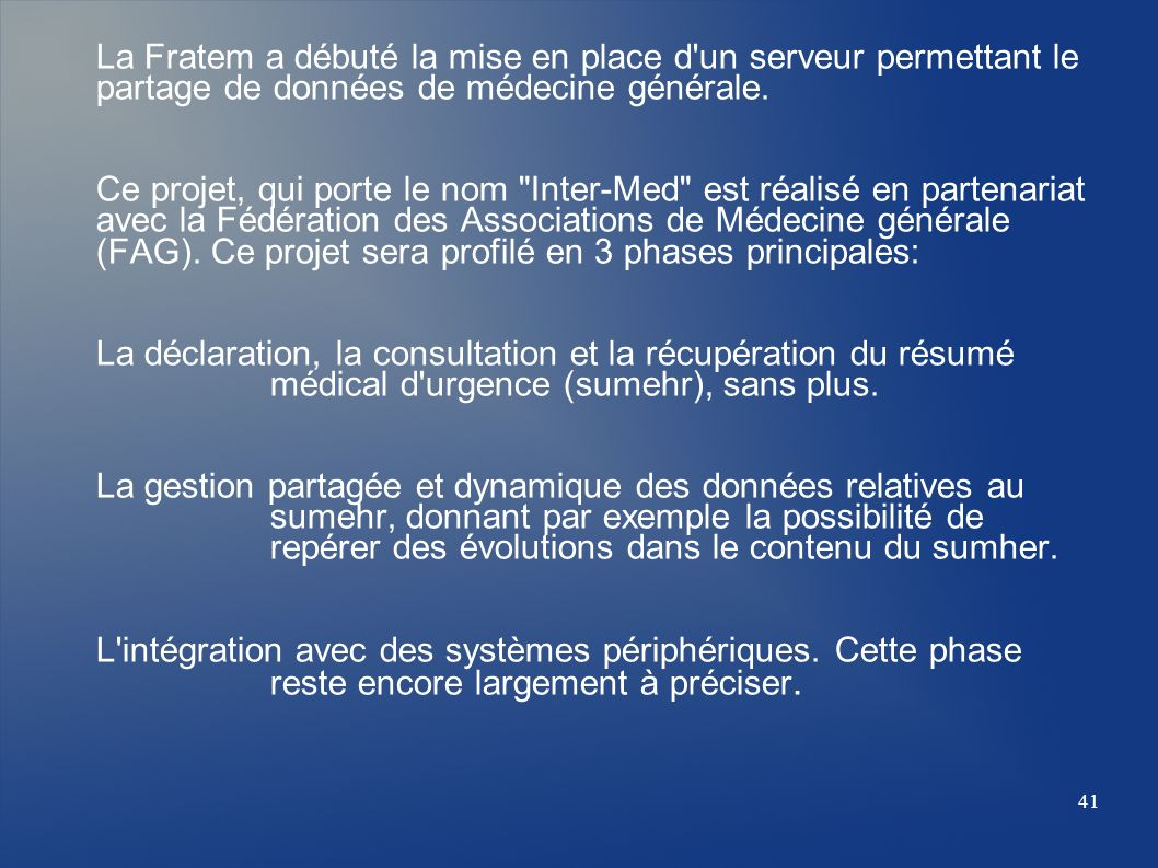 La Fratem a débuté la mise en place d un serveur permettant le partage de données de médecine générale.