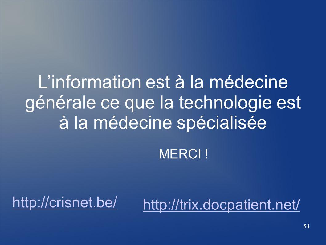 L'information est à la médecine générale ce que la technologie est à la médecine spécialisée