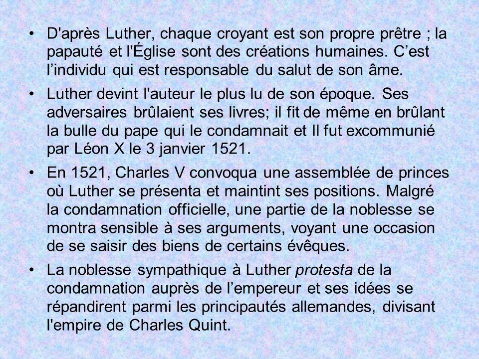 D après Luther, chaque croyant est son propre prêtre ; la papauté et l Église sont des créations humaines. C'est l'individu qui est responsable du salut de son âme.