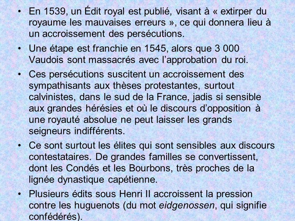 En 1539, un Édit royal est publié, visant à « extirper du royaume les mauvaises erreurs », ce qui donnera lieu à un accroissement des persécutions.