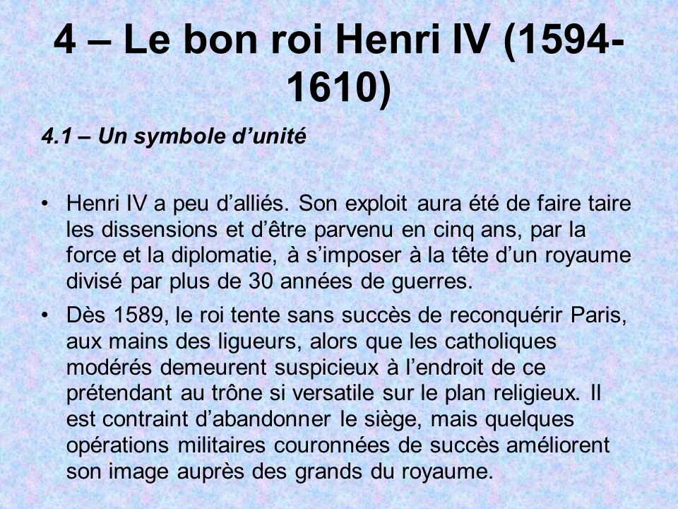 4 – Le bon roi Henri IV (1594-1610) 4.1 – Un symbole d'unité