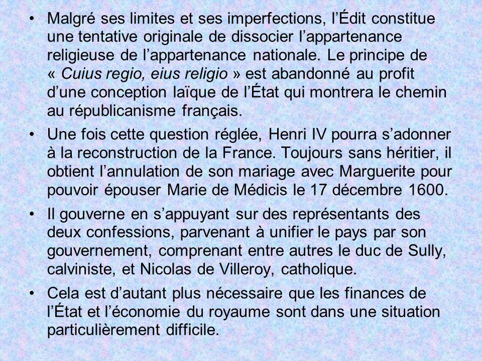 Malgré ses limites et ses imperfections, l'Édit constitue une tentative originale de dissocier l'appartenance religieuse de l'appartenance nationale. Le principe de « Cuius regio, eius religio » est abandonné au profit d'une conception laïque de l'État qui montrera le chemin au républicanisme français.