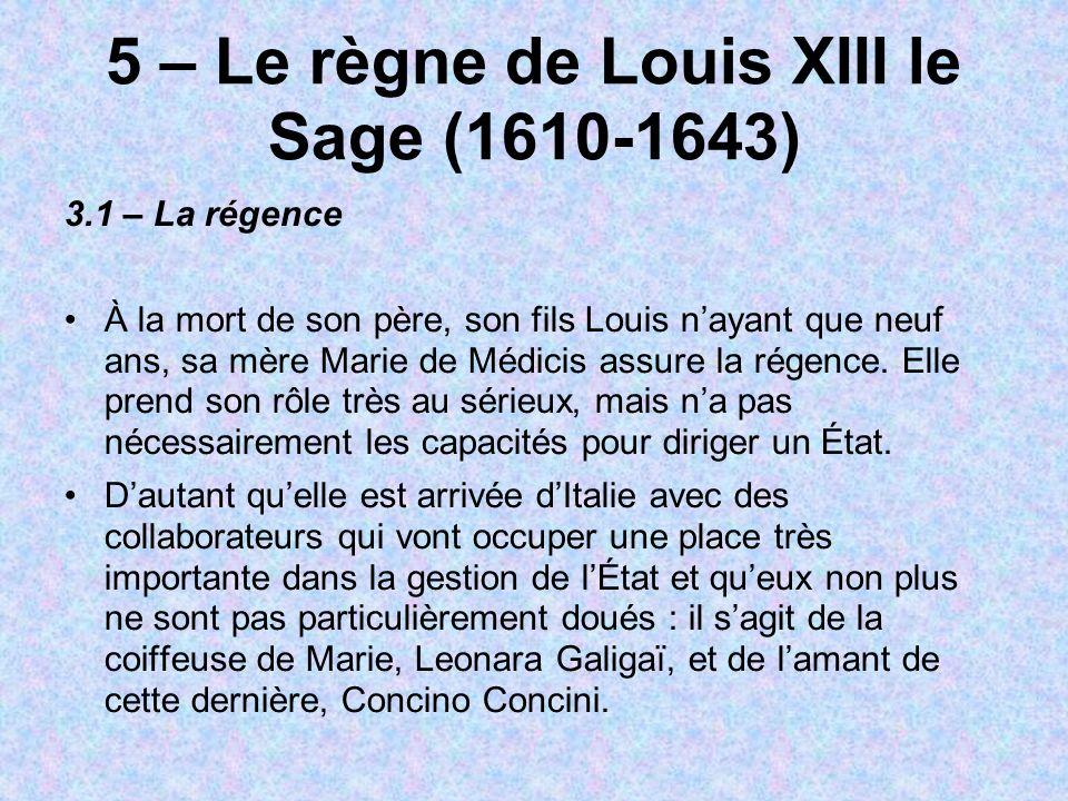5 – Le règne de Louis XIII le Sage (1610-1643)