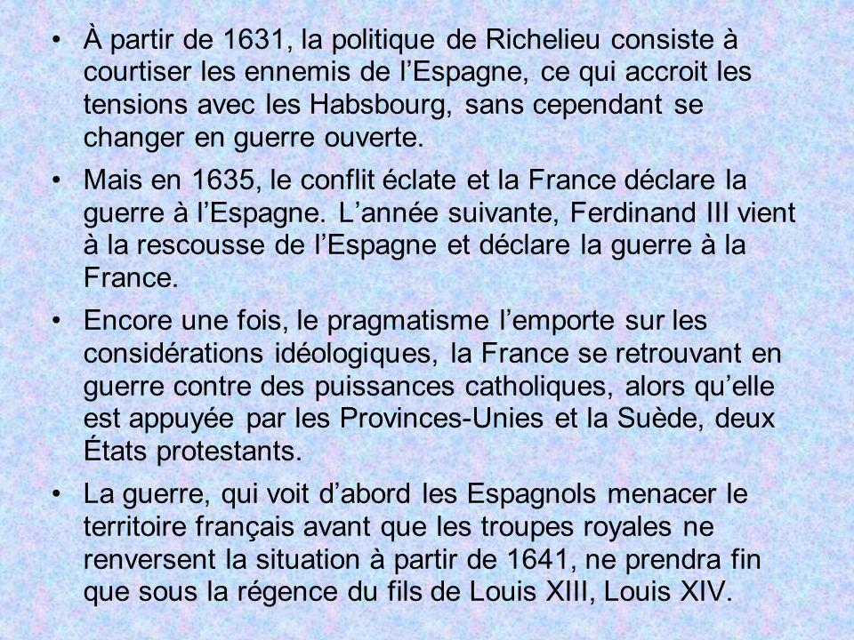 À partir de 1631, la politique de Richelieu consiste à courtiser les ennemis de l'Espagne, ce qui accroit les tensions avec les Habsbourg, sans cependant se changer en guerre ouverte.