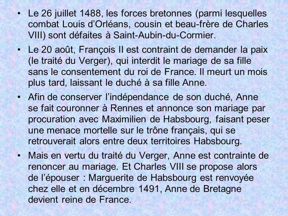 Le 26 juillet 1488, les forces bretonnes (parmi lesquelles combat Louis d'Orléans, cousin et beau-frère de Charles VIII) sont défaites à Saint-Aubin-du-Cormier.