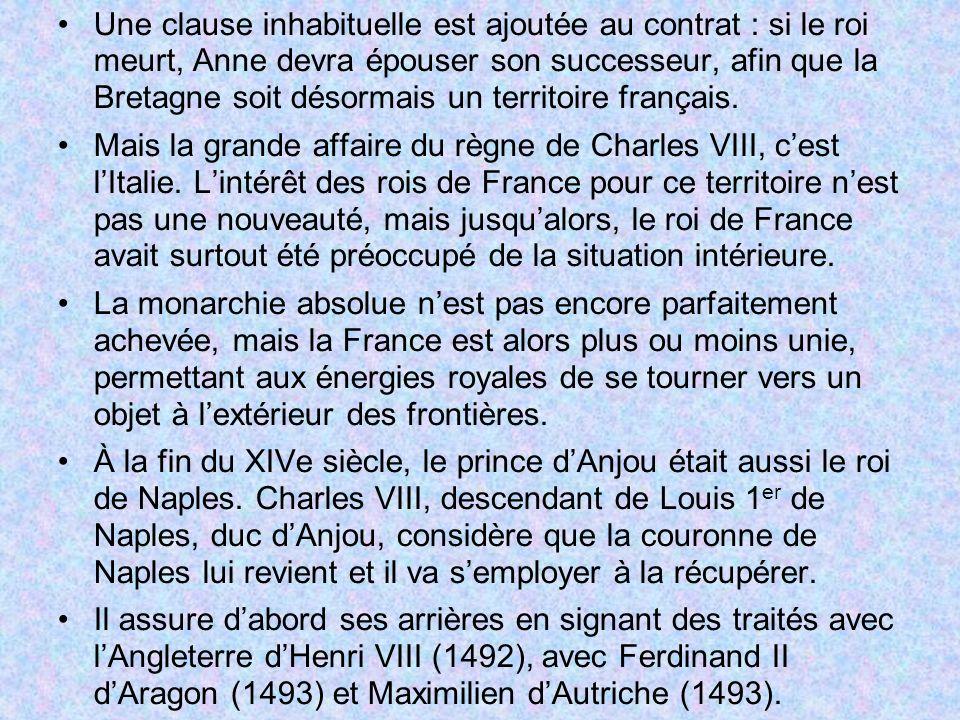 Une clause inhabituelle est ajoutée au contrat : si le roi meurt, Anne devra épouser son successeur, afin que la Bretagne soit désormais un territoire français.