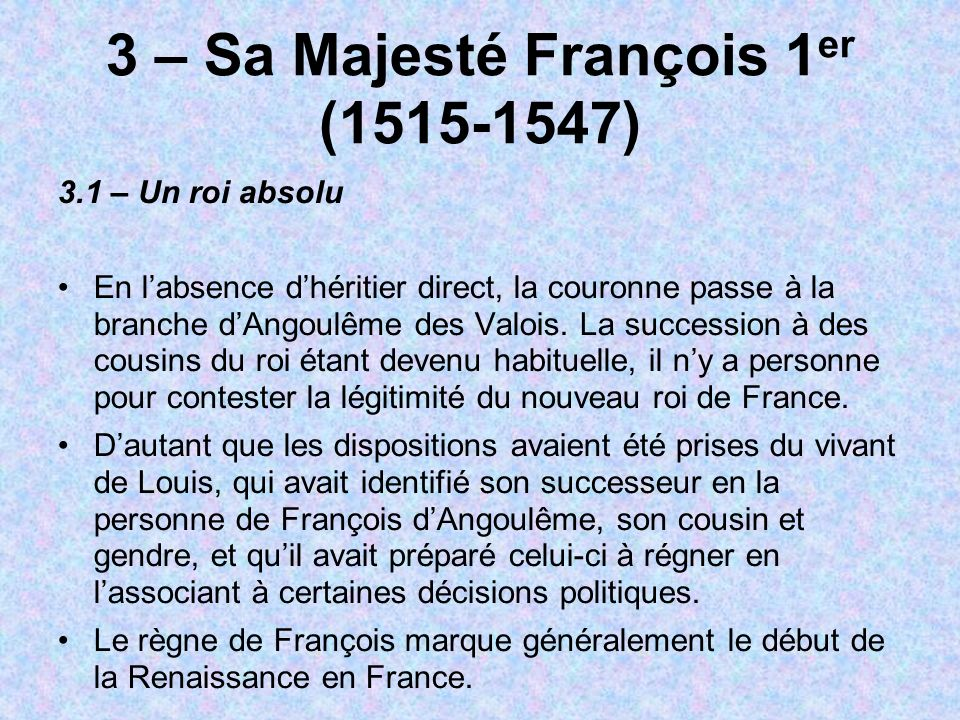 3 – Sa Majesté François 1er (1515-1547)