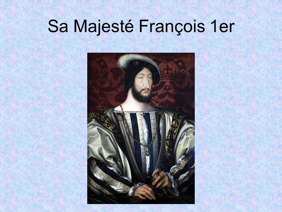 Sa Majesté François 1er
