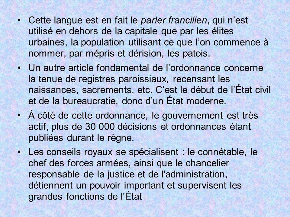Cette langue est en fait le parler francilien, qui n'est utilisé en dehors de la capitale que par les élites urbaines, la population utilisant ce que l'on commence à nommer, par mépris et dérision, les patois.
