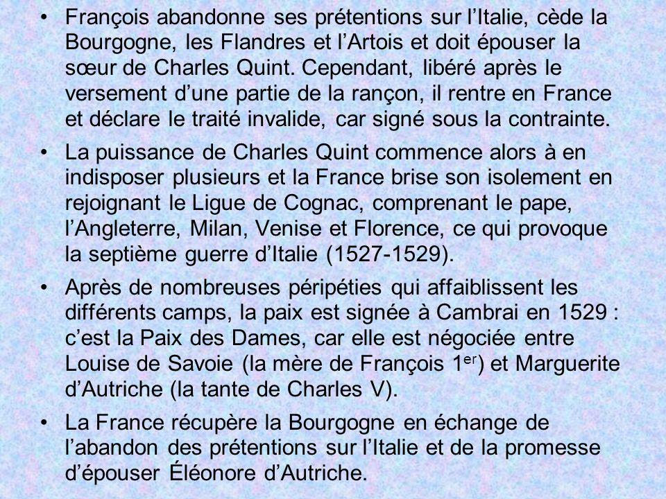 François abandonne ses prétentions sur l'Italie, cède la Bourgogne, les Flandres et l'Artois et doit épouser la sœur de Charles Quint. Cependant, libéré après le versement d'une partie de la rançon, il rentre en France et déclare le traité invalide, car signé sous la contrainte.