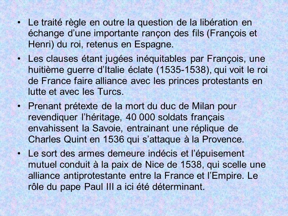 Le traité règle en outre la question de la libération en échange d'une importante rançon des fils (François et Henri) du roi, retenus en Espagne.