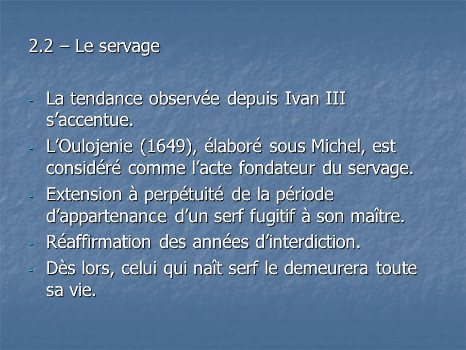 2.2 – Le servage La tendance observée depuis Ivan III s'accentue.