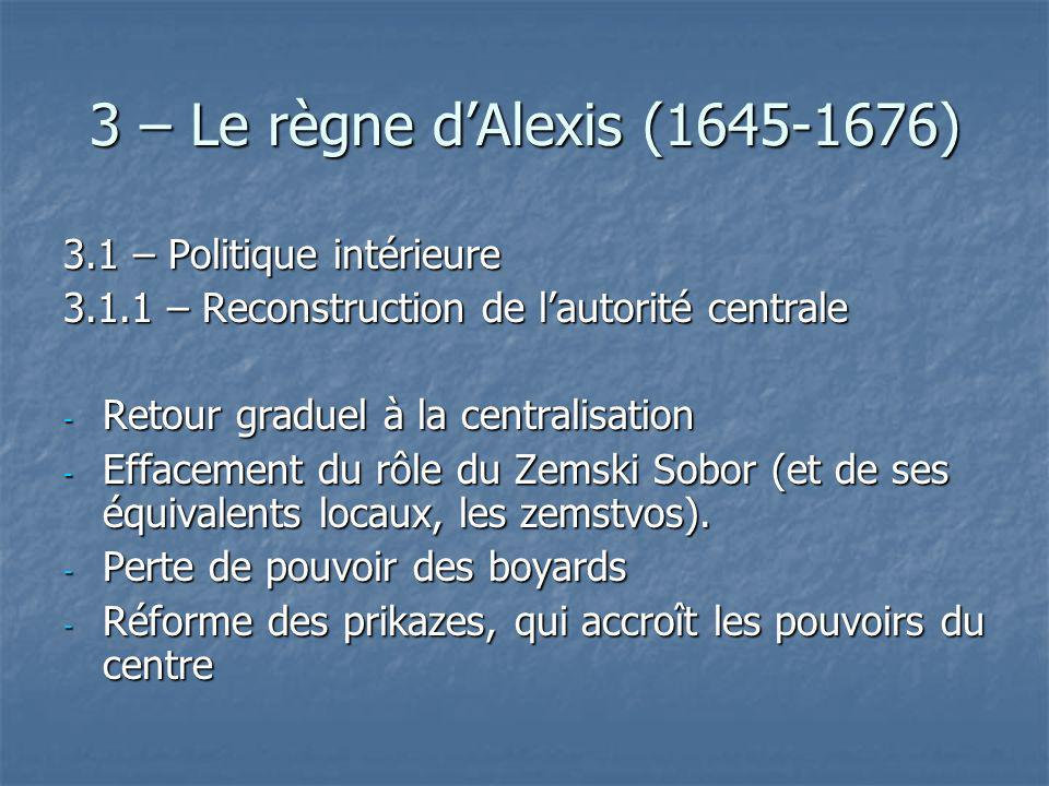 3 – Le règne d'Alexis (1645-1676) 3.1 – Politique intérieure
