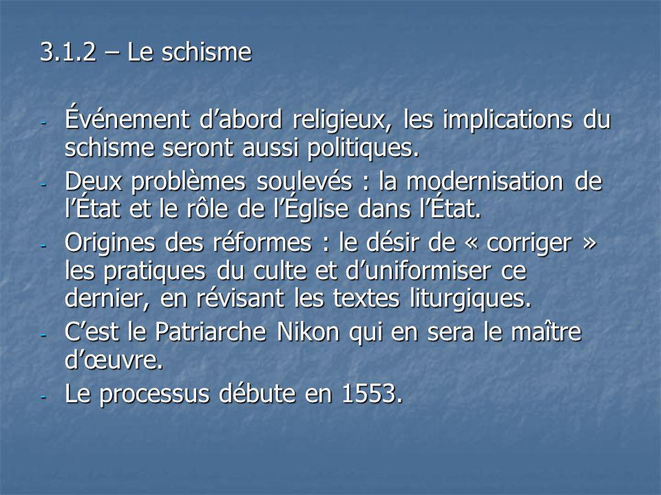 3.1.2 – Le schisme Événement d'abord religieux, les implications du schisme seront aussi politiques.