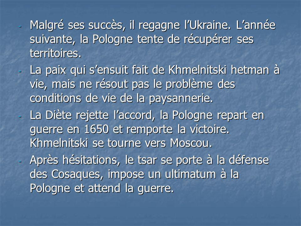Malgré ses succès, il regagne l'Ukraine