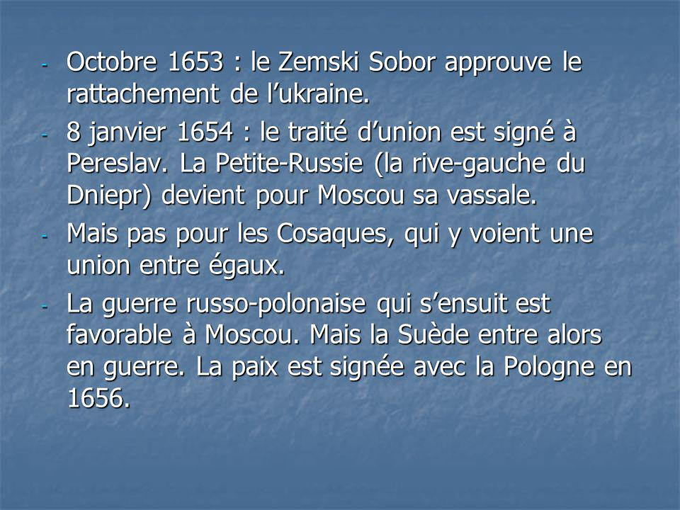 Octobre 1653 : le Zemski Sobor approuve le rattachement de l'ukraine.