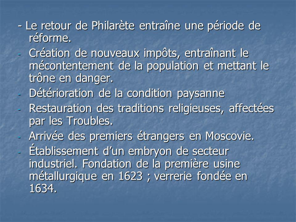 - Le retour de Philarète entraîne une période de réforme.