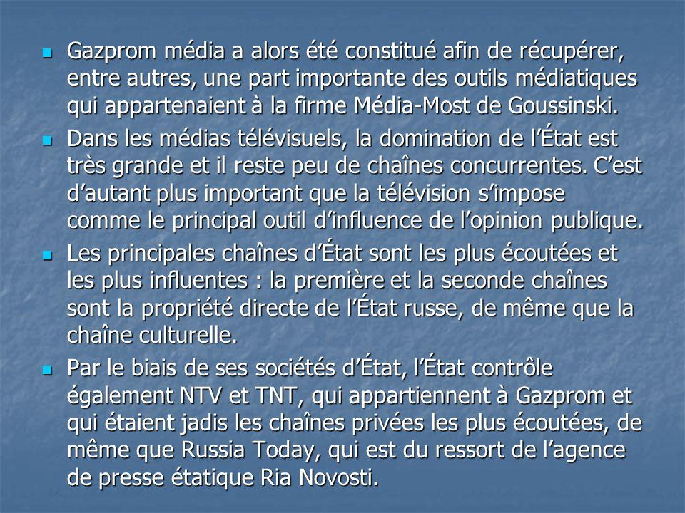 Gazprom média a alors été constitué afin de récupérer, entre autres, une part importante des outils médiatiques qui appartenaient à la firme Média-Most de Goussinski.