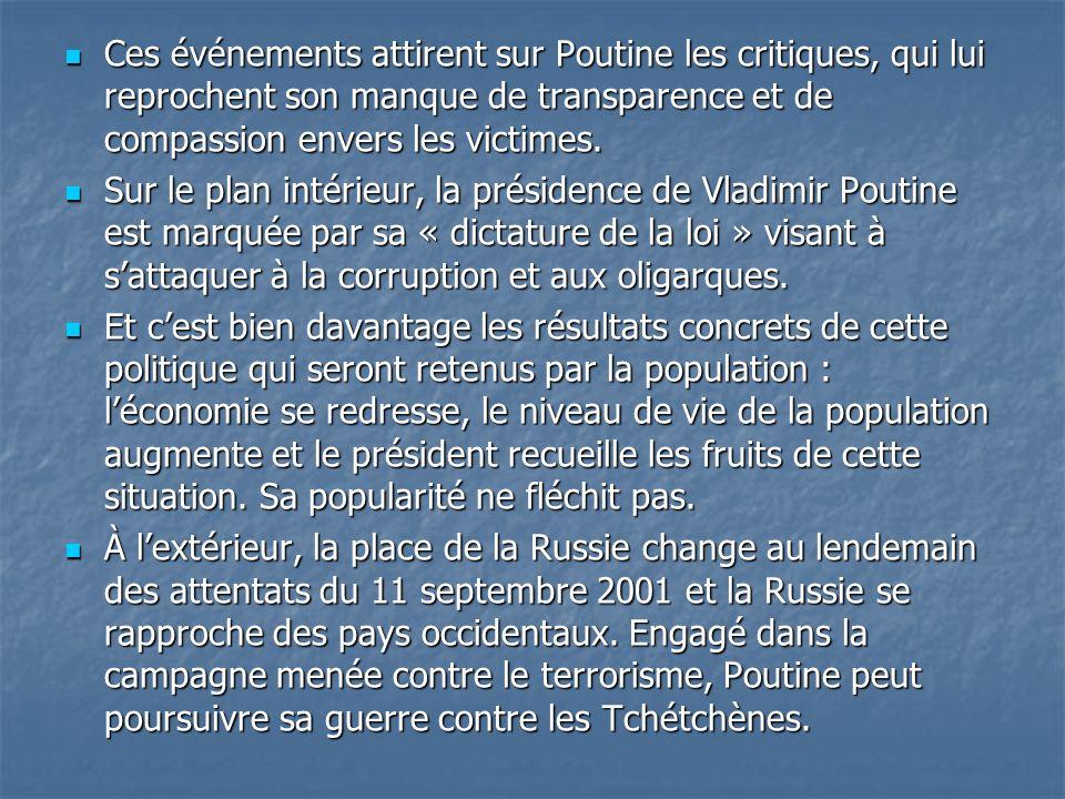 Ces événements attirent sur Poutine les critiques, qui lui reprochent son manque de transparence et de compassion envers les victimes.